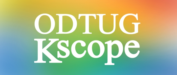 ODTUG KSCOPE18 ABSTRACTS: SPECIAL CALL!